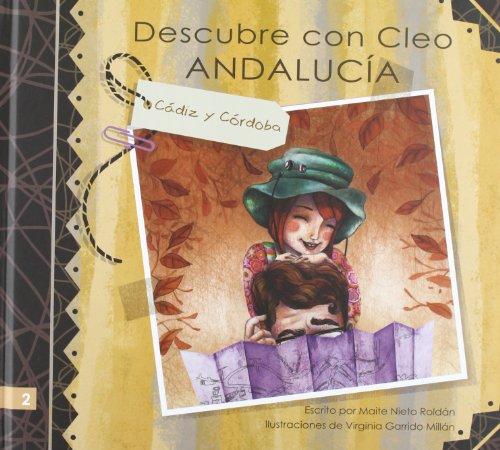 DESCUBRE CON CLEO ANDALUCÍA Cádiz y Córdoba (Arte)
