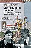 """La """"Repubblica dei Matti"""": Franco Basaglia e la psichiatria radicale in Italia, 1961-1978"""