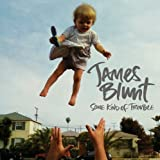 Songtexte von James Blunt - Some Kind of Trouble