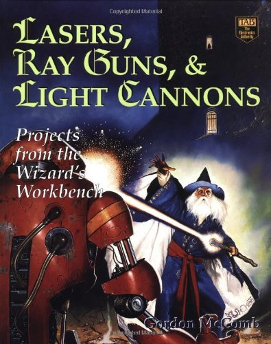 Lasers, Ray Guns and Light Cannons by Gordon McComb (1997-03-01)