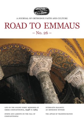 Road to Emmaus No. 26: A Journal of Orthodox Faith and Culture