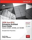 OCM Java EE 6 Enterprise Architect Exam Guide (Exams 1Z0-807, 1Z0-865 & 1Z0-866) (Oracle Press)