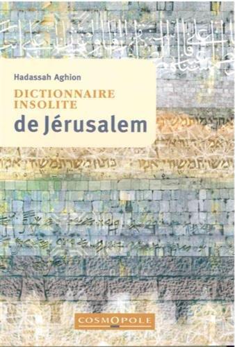 Dictionnaire insolite de Jérusalem par Hadassah Aghion