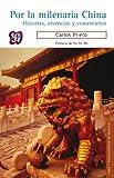 Por la milenaria China. Historias, vivencias y comentarios (Vida y pensamiento de Mexico / Life and Thinking of Mexico) (Spanish Edition)