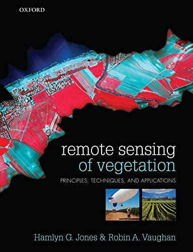 Remote Sensing of Vegetation: Principles, Techniques, and Applications by Hamlyn G Jones (15-Jul-2010) Paperback