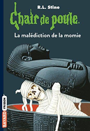 Chair de poule , Tome 01 : La malédiction de la momie (French Edition)