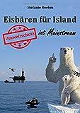 Eisbären für Island: Umweltschutz ist Mainstream - Stefanie Boehm