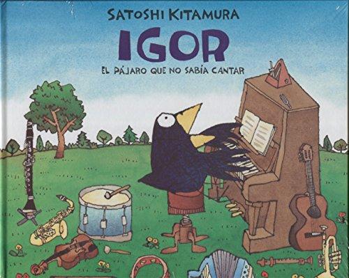 IGOR  EL PÁJARO QUE NO SABÍA CANTAR (Coleccion Los Especiales de a la Orilla del Viento) por KITAMURA SATOSHI