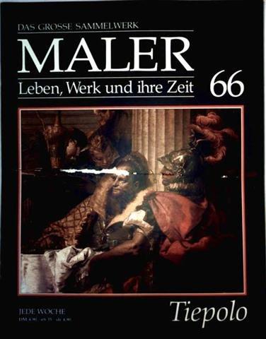 Giovanni Battista Tiepolo - das grosse Sammelwerk Maler - Leben, Werk und ihre Zeit - Abschnitt 3:...