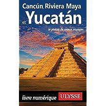Cancun, Riviera Maya et Yucatan (GUIDE DE VOYAGE)