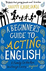 A Beginner's Guide To Acting English by Shappi Khorsandi (2009-07-02)