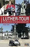 Luther-Tour: Eine Motorradreise auf den Spuren von Martin Luther