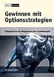Gewinnen mit Optionsstrategien: Erfolgreich in der Königsklasse des Terminhandels. Mit Optionssimulator auf CD-ROM - Reinhold Fend
