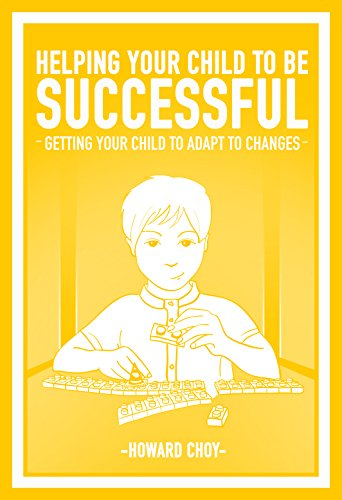 helping-your-child-to-be-successful-getting-your-child-to-adapt-to-changes-english-edition