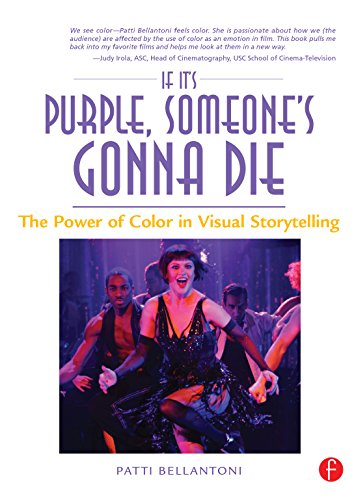 If It's Purple, Someone's Gonna Die: The Power of Color in Visual Storytelling (English Edition)