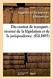 Telecharger Livres Du contrat de transport resume de la legislation et de la jurisprudence (PDF,EPUB,MOBI) gratuits en Francaise