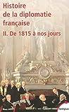 Histoire de la diplomatie française : Tome 2, De 1815 à nos jours