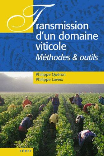 Transmission d'un domaine viticole : Mthodes & outils