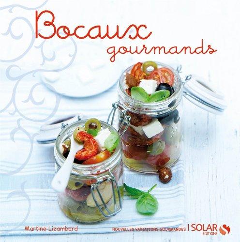 Bocaux gourmands par Martine Lizambard