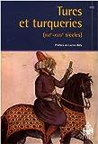 Turcs et turqueries (XVIe-XVIIIe siècles)