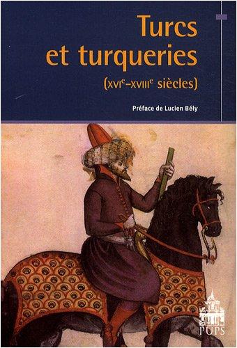 Turcs et turqueries (XVIe-XVIIIe siècles) par Gilles Veinstein