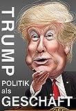 Trump - Politik als Geschäft - Hans-Peter Rodenberg