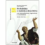 Elementi di matematica. Modulo alfa-beta giallo: Probabilità e statistica descrittiva, con interpolazione, regressione e correlazione. Per le Scuole superiori