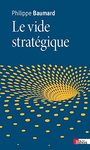 Le Vide stratégique par Philippe Baumard