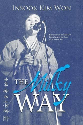the-milky-way-how-an-eleven-year-old-girl-found-songs-in-the-chaos-of-the-korean-war-by-insook-kim-w