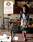 A Kitchen in France - A Year of Cooking in My Farmhouse
