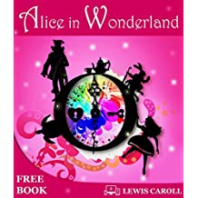 Alice's Adventures In Wonderland: By Lewis Carroll (Coloured Illustratations) (English Edition)