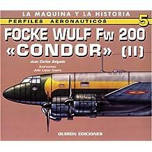 Focke Wulf FW 200 Condor II: Profiles Aeronauticas 5 (Perfiles Aeronauticos: La Maquina y la Historia)