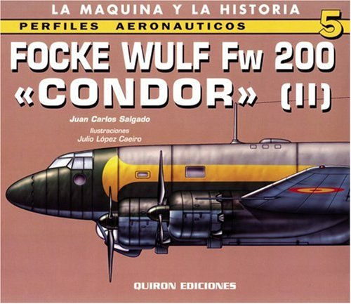 Focke Wulf Fw 200 'Condor' (II): v. 2 (Perfiles Aeronauticas) por Juan Salgado