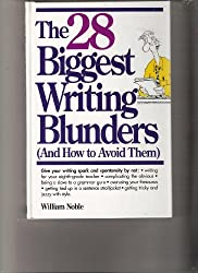 28 Biggest Writing Blunders (And How to Avoid Them)
