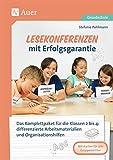 Lesekonferenzen mit Erfolgsgarantie: Das Komplettpaket für die Klassen 2 bis 4: differe nzierte Arbeitsmaterialien und Organisationshilfe