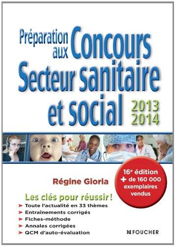 Préparation aux concours secteur sanitaire et social 2013-2014. 16e édition par Régine Gioria