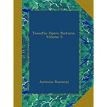 Teosofia: Opere Postume, Volume 5