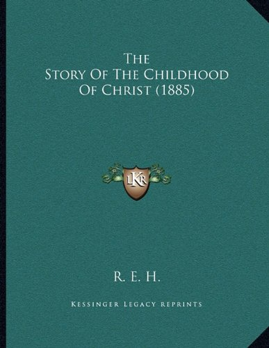 The Story of the Childhood of Christ (1885)