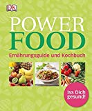 Power Food: Ernährungsguide und Kochbuch