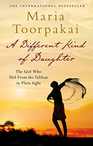 A Different Kind of Daughter: The Girl Who Hid From the Taliban in Plain Sight por Maria Toorpakai