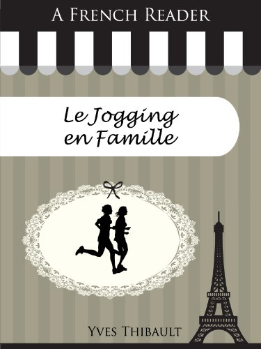 A French Reader: Le Jogging en Famille (French Readers t. 8)