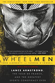 Wheelmen: Lance Armstrong, the Tour de France, and the Greatest Sports Conspiracy Ever par [Albergotti, Reed, O'Connell, Vanessa]
