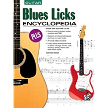 Blues Licks Encyclopedia: Over 300 Guitar Licks