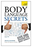 Body Language Secrets: Use body language to succeed in any situation (Teach Yourself)