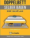 Doppelbett selber bauen: Die Bauanleitung - In wenigen einfachen Schritten und für unter 100 Euro zum eigenen DIY Designermöbel. Dein selbstgebautes Bett POFEN Maße: 200x180x52