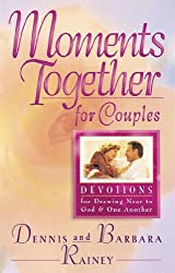 Moments Together For Couples: Devotions for Drawing Near to God and One Another by Dennis Rainey (1995-10-19)