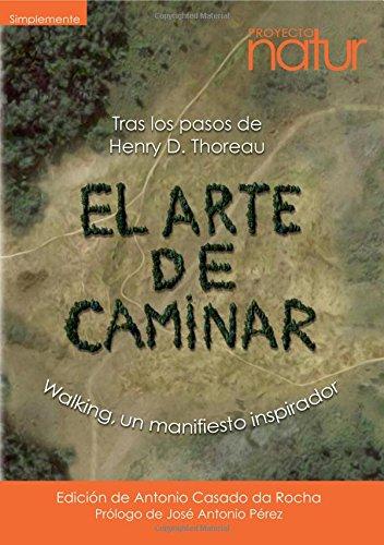 Arte De Caminar,El (Simplemente) por Henry David Thoreau