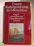 Durant Kulturgeschichte der Menschheit. Band 10: Gegenreformation und Elisabethanisches Zeitalters