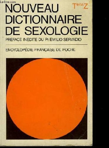 NOUVEAU DICTIONNAIRE DE SEXOLOGIE (SEXOLOGIA-LEXIKON) - Tens-Z