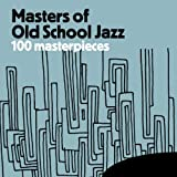 Masters of Old School Jazz - 100 Masterpieces